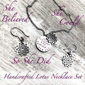 She Believed She Could So She Did Handcrafted Lotus Set